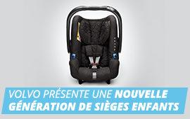 Volvo vous présente sa nouvelle génération de sièges enfants.