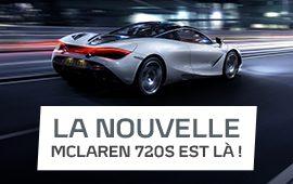 LA NOUVELLE McLAREN 720S EST LÀ !